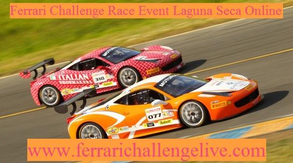 Live Laguna Seca Ferrari Challenge