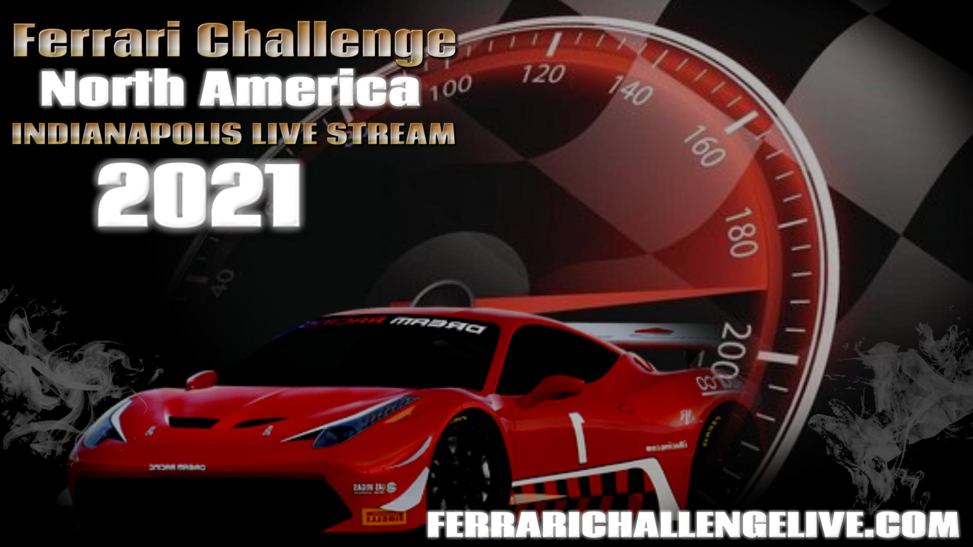 Indianapolis Live Stream 2021   Ferrari Challenge