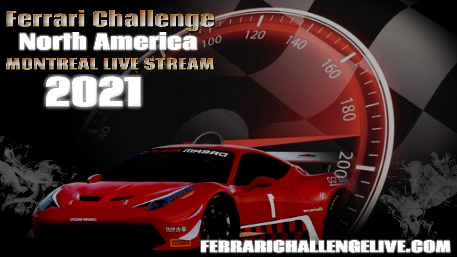 Montreal Live Stream 2021   Ferrari Challenge North America