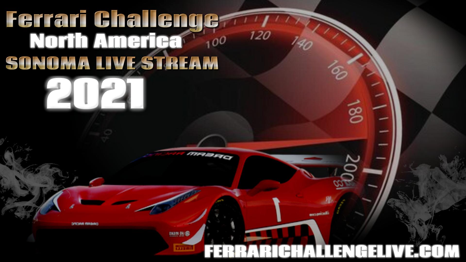 Sonoma Live Stream 2021   Ferrari Challenge North America
