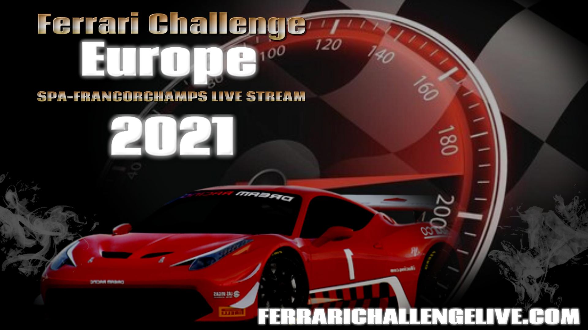 Spa Francorchamps Live Stream 2021 | Ferrari Challenge Europe