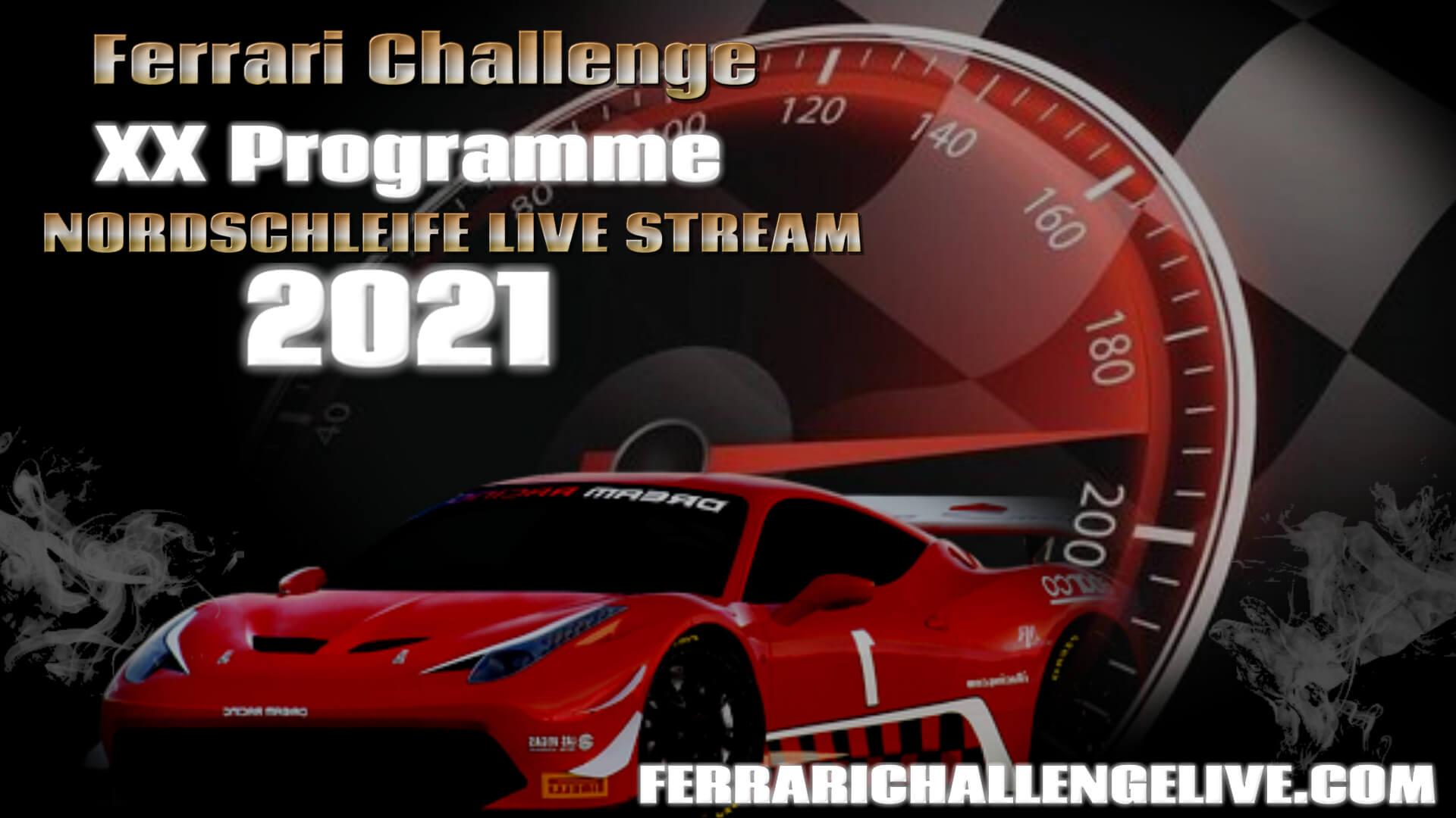Nordschleife Live Stream 2021 | Ferrari Challenge XX Programme