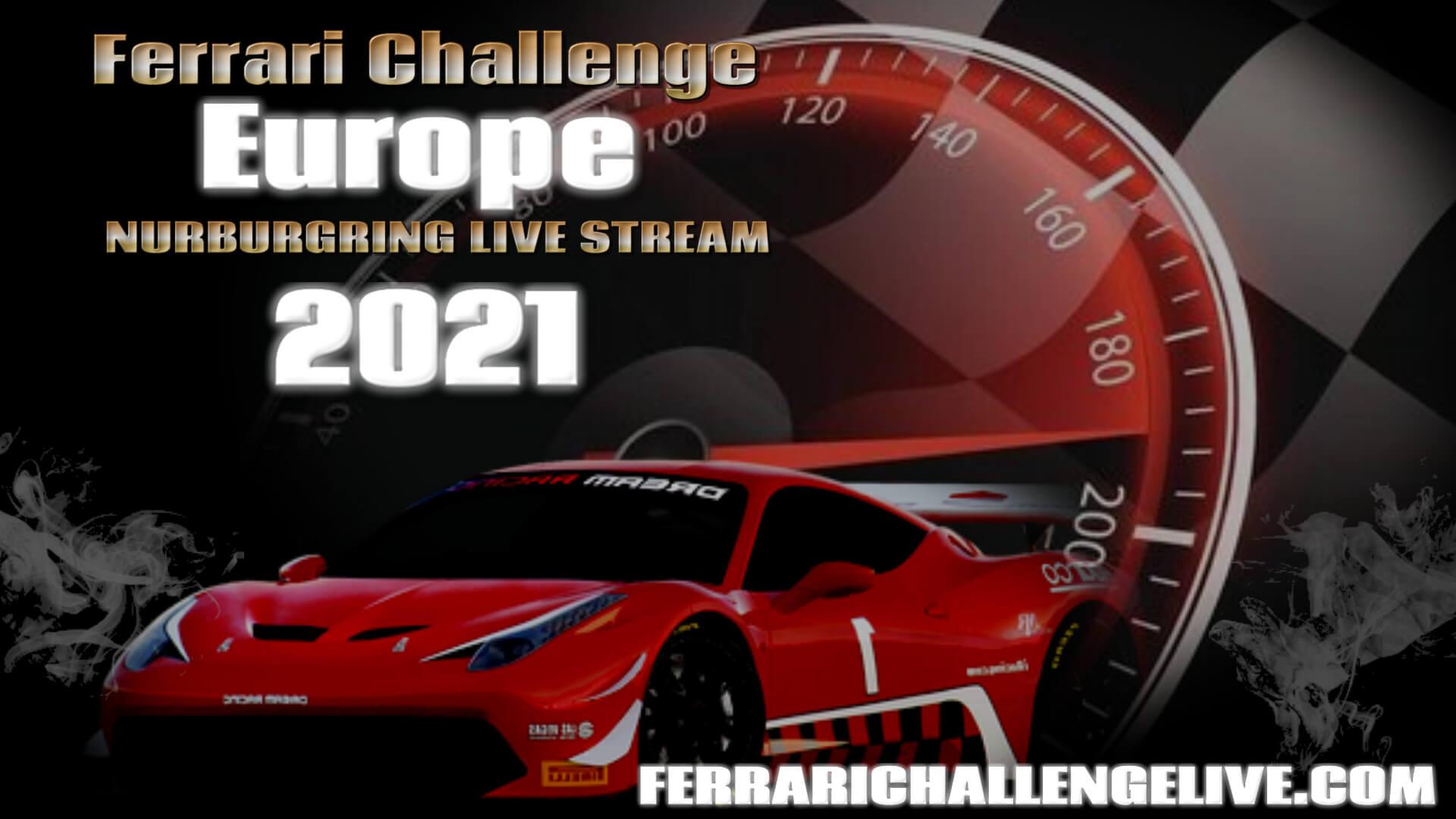 Nurburgring Live Stream 2021 | Ferrari Challenge