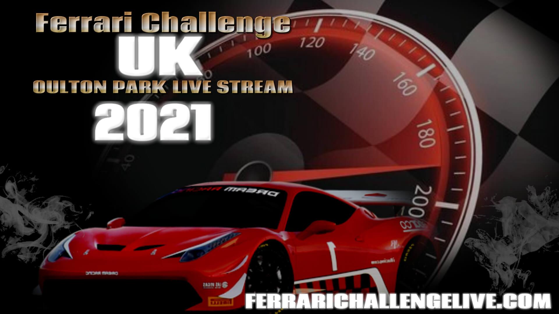 Oulton Park Live Stream 2021 | Ferrari Challenge UK