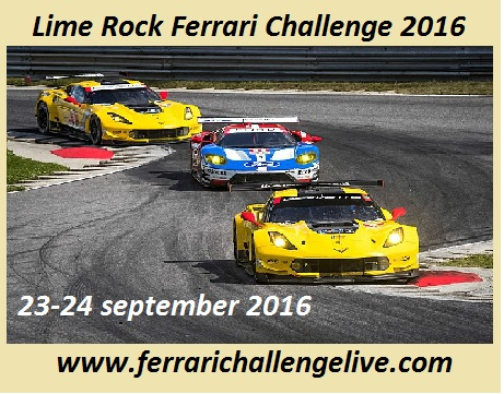 Lime Rock Ferrari Challenge 2016 Streaming Live
